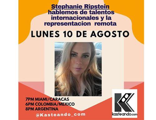 Stephanie Ripstein Live con Kasteando.com Hablemos sobre la representación de Talentos y mucho más
